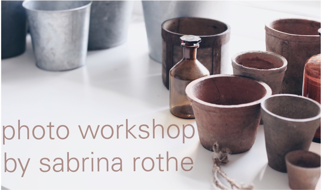 Photo Workshop by Sabrina Rothe