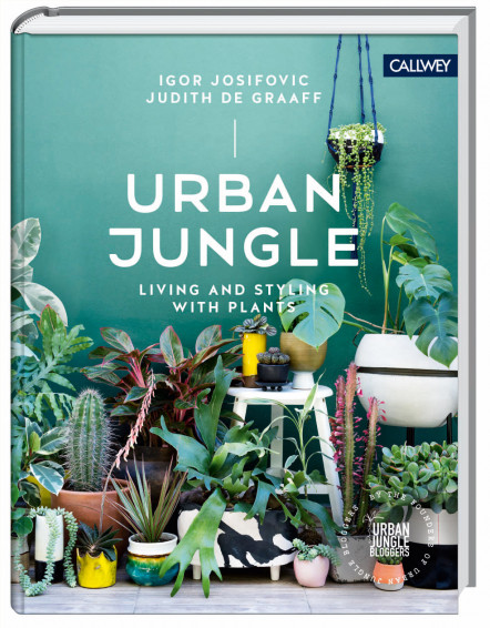 Urban Jungle Bloggers Book, English edition, Callwey publishing house, authors I. Josifovic & J. De Graaf